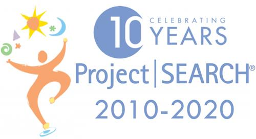 Project SEARCH Celebrating 10 Years 2010-2020