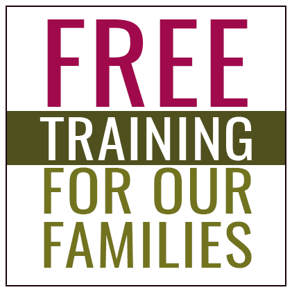 Free Training Opportunities for our Families