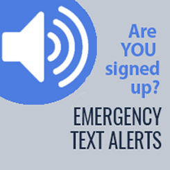 Sign up for Emergency Texty Alerts now!