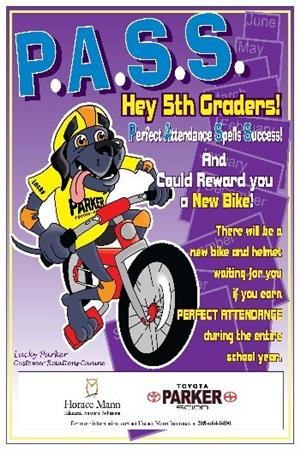 Perfect Attendance Spells Success and could reward you a new bike!  There will be a new bike and helmet waiting for you.