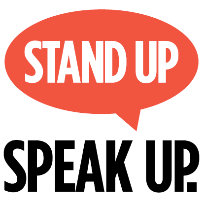 Stand Up Speak Up.